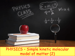 Physics 13 - Simple kinetic molecular model of matter - 2
