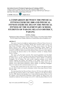 A COMPARISON BETWEEN THE PHYSICAL FITNESS EXERCISE 2008 AND PHYSICAL FITNESS EXERCISE 2012 ON THE PHYSICAL FITNESS OF THE ELEMENTARY SCHOOL STUDENTS OF PADANG SELATAN DISTRICT, PADANG