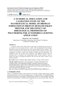 A NUMERICAL SIMULATION AND VALIDATION STUDY OF THE MATHEMATICAL MODEL OF DROPLET FORMATION IN DROP ON DEMAND INKJET PRINTER AND THE EFFECT OF RHEOLOGICAL PROPERTIES OF POLYMERINK FOR AUTOMOBILE LIGHTING APPLICATION