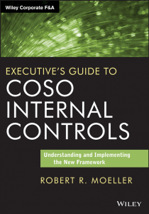 (Wiley corporate F & A) Robert R. Moeller - Executive's guide to COSO internal controls   understanding and implementing the new framework-John Wiley and Sons (2014)