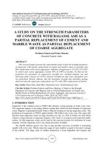 A STUDY ON THE STRENGTH PARAMETERS OF CONCRETE WITH BAGASSE ASH AS A PARTIAL REPLACEMENT OF CEMENT AND MARBLE WASTE AS PARTIAL REPLACEMENT OF COARSE AGGREGATE
