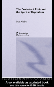 The Protestant Ethic and the Spirit of Capitalism - (Routledge Classics) Max Weber -Routledge (2001)