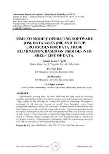 TIME TO MODIFY OPERATING SOFTWARE (OS), DATABASES (DB) AND TCP/IP PROTOCOLS FOR DATA TRASH ELIMINATION, BASED ON USER DEFINED SHELF LIFE OF DATA.