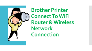 Brother Printer Connect To WiFi Router & Wireless