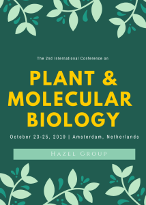 The 2nd International conference on Plant and Molecular Biology (PMB 2019) Tentative Program Plant 2019