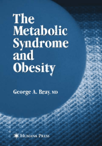 George A. Bray MD (auth.)-The Metabolic Syndrome and Obesity-Humana Press (2007)