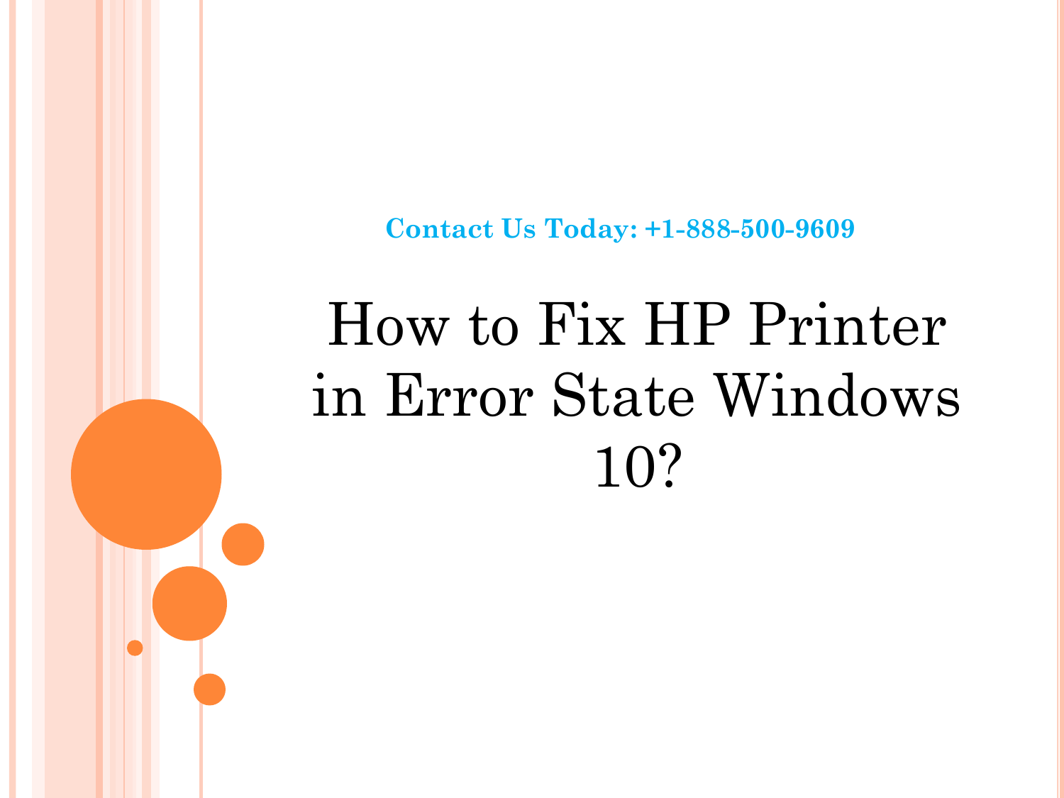HP Printer Error State Issues in Windows 10 | Contact Today +1-888