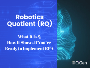 Robotics Quotient (RQ): What It Is and How It Shows if You're Ready to Implement RPA