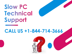 Slow PC Technical Support Number +1-844-714-3666 USA