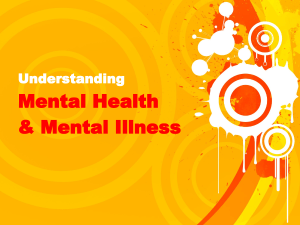 understanding-mental-health-and-mental-illness-1224178610164017-8