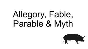 Allegory, Fable, Parable & Myth