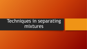 Techniques in separating mixtures
