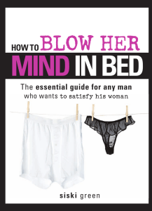 [Siski Green] How to Blow Her Mind in Bed  The ess(z-lib.org)