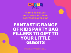 Fantastic Range of Kids Party Bag Fillers to Gift to Your Little Guests - Party Pocket