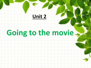 TN2 Unit 2 - going to the movie