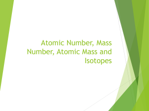 Atomic Number , Mass Number, subatomic particles and isotopes