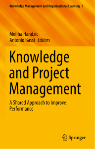 (Knowledge Management and Organizational Learning 5) Meliha Handzic, Antonio Bassi (eds.)-Knowledge and Project Management  A Shared Approach to Improve Performance-Springer International Publishing (