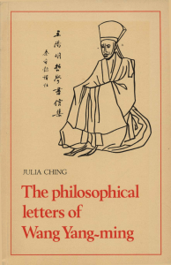The philosophical letters of Wang Yang Ming