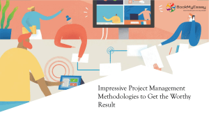 Impressive Project Management Methodologies to Get the Worthy Result