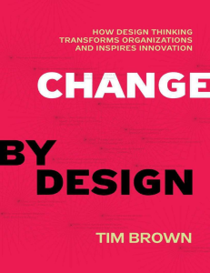 Tim Brown - Change by Design  How Design Thinking Transforms Organizations and Inspires Innovation-Harper Collins (2009)