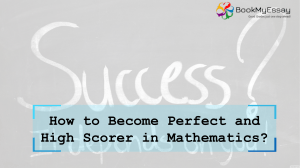 How to Become Perfect and High Scorer in Mathematics?