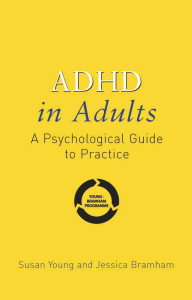 Susan Young, Jessica Bramham - ADHD in Adults  A Psychological Guide to Practice-Wiley (2007)