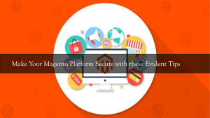 Make your Magento Platform Secure with These Evident Tips