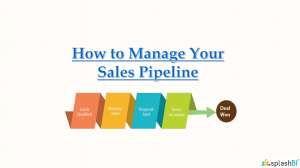 How to Manage Your Sales Pipeline - 10 Effective Tips!