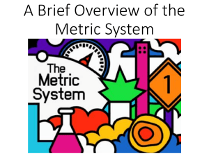 A Brief Overview of the Metric System