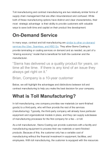 Toll manufacturing and contract manufacturing are two relatively similar forms of supply chain management that are often misunderstood and confused