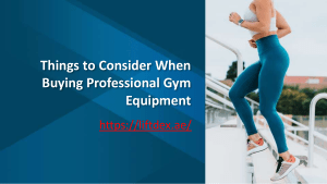 Things to Consider When Buying Professional Gym Equipment