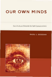 (Bradford Books) Radu J. Bogdan - Our Own Minds  Sociocultural Grounds for Self-Consciousness-The MIT Press (2010)