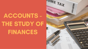 Accounts - The Study Of Finances