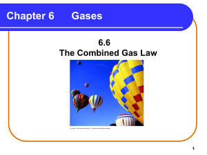 vdocuments.mx 1-chapter-6-gases-66-the-combined-gas-law-2-the-combined-gas-law-uses-boyles