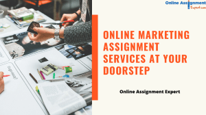 Online Marketing Assignment Services at Your Doorstep