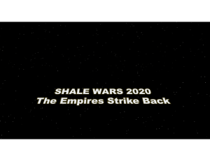 Shale Wars 2020 - The Empires Strike Back