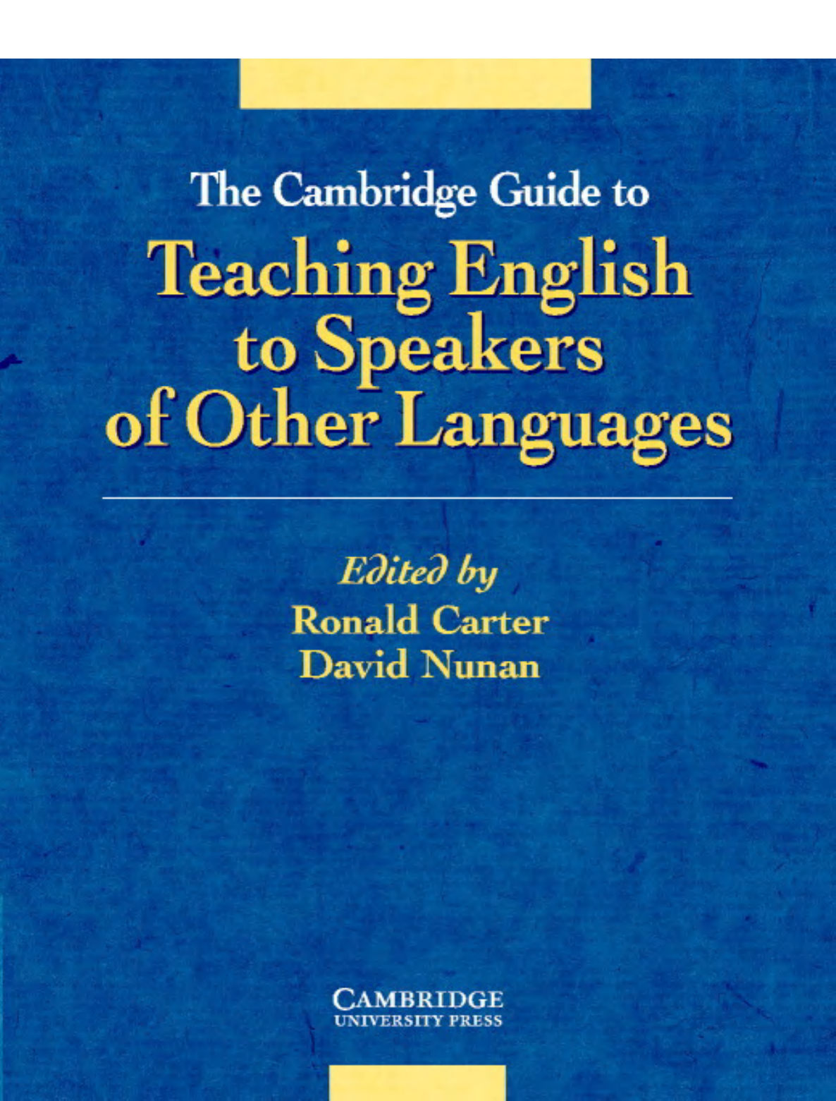 The Cambridge Guide To Teaching English To Speakers Of Other Languages Cambridge University Press 2001