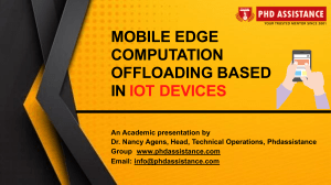 Mobile edge computation offloading based in IOT devices | PhD Dissertation Writing Services - Phdassistance.com