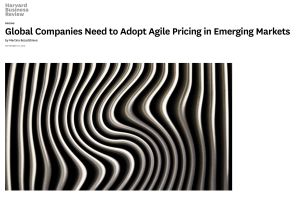 HBR-Global Companies Need to Adopt Agile Pricing in Emerging Markets