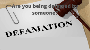 Are you being defamed by someone ?