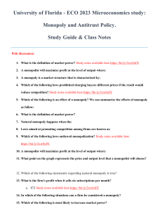 University of Florida - ECO 2023 Microeconomics study: Monopoly and Antitrust Policy. Study Guide & Class Notes