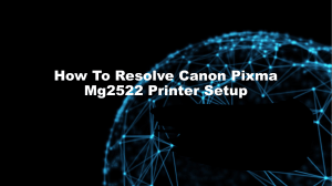 How To Resolve Canon Pixma Mg2522 Printer Setup