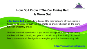 HOW DO I KNOW IF THE CAR TIMING BELT IS WORN OUT
