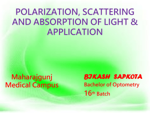Polarization, scattering and absorption of light