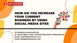 How do you Increase Your Current Business by using Social Media sites? - Phdassistance.com