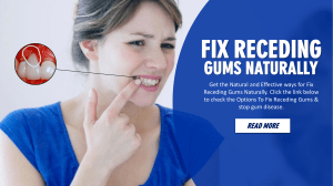 Home Remedies To Fix Receding Gums