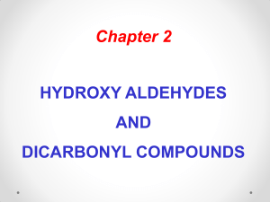 Hydroxy aldehydes and dicarbonyl compounds