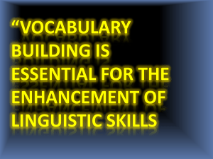 Vocabulary building is essential for the enhancement