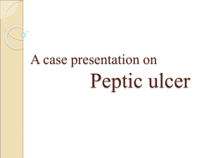 A case presentation on peptic ulcers