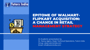 Epitome of Walmart- Flipkart Acquisition A change in Retail Management Strategy- Tutors India